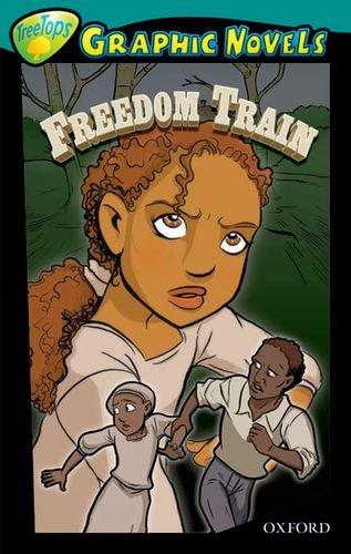 9781554487578: Oxford Reading Tree: Level 16: Treetops Graphic Novels: Freedom Train