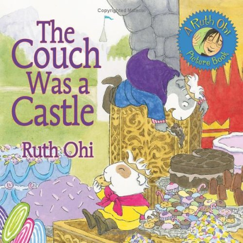 The Couch Was a Castle (A Ruth Ohi Picture Book) (1554510147) by Ruth Ohi