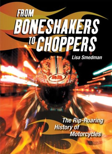 From Boneshakers to Choppers: The Rip-Roaring History of Motorcycles (1554510155) by Lisa Smedman