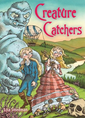 Creature Catchers: Lisa Smedman