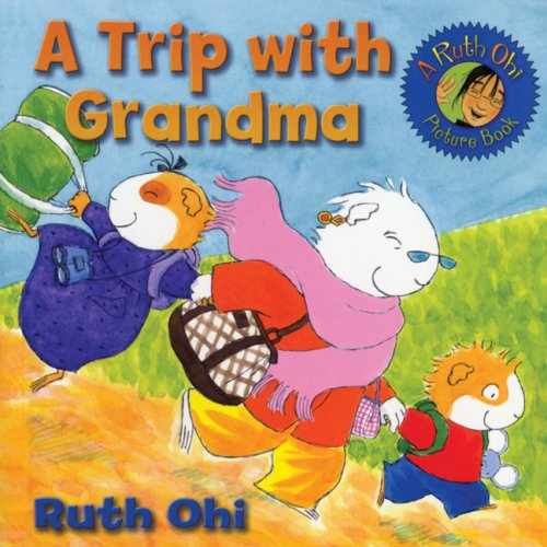 A Trip with Grandma (A Ruth Ohi Picture Book) (1554510716) by Ruth Ohi