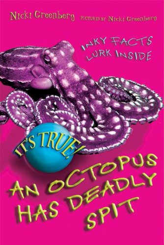 It's True! An Octopus Has Deadly Spit: Greenburg, Nicki