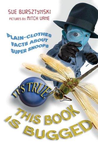 It's True! This Book is Bugged: Bursztynski, Sue