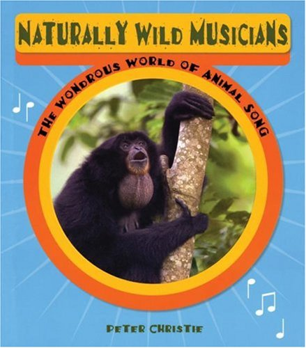 9781554510979: Naturally Wild Musicians: The Wondrous World of Animal Song
