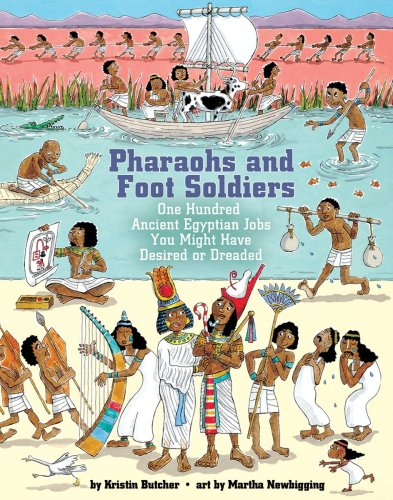 9781554511709: Pharaohs and Foot Soldiers: One Hundred Ancient Egyptian Jobs You Might Have Desired or Dreaded (Jobs in History)