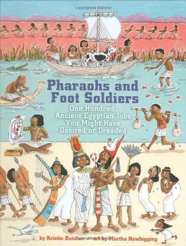 9781554511716: Pharaohs and Foot Soldiers: One Hundred Ancient Egyptian Jobs You Might Have Desired or Dreaded (Jobs in History)