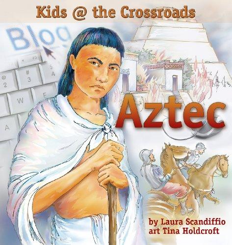 Aztec: Kids at the Crossroads: Scandiffio, Laura
