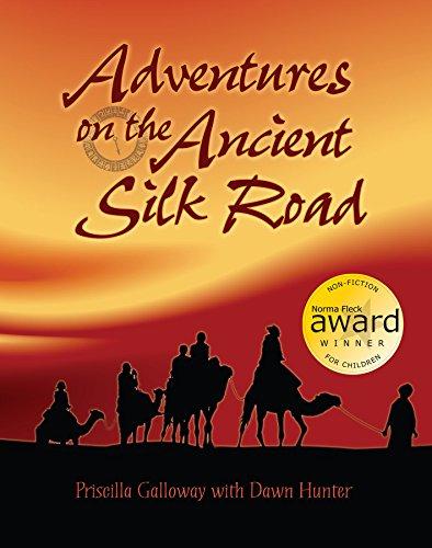Adventures on the Ancient Silk Road: Galloway, Priscilla; Hunter, Dawn