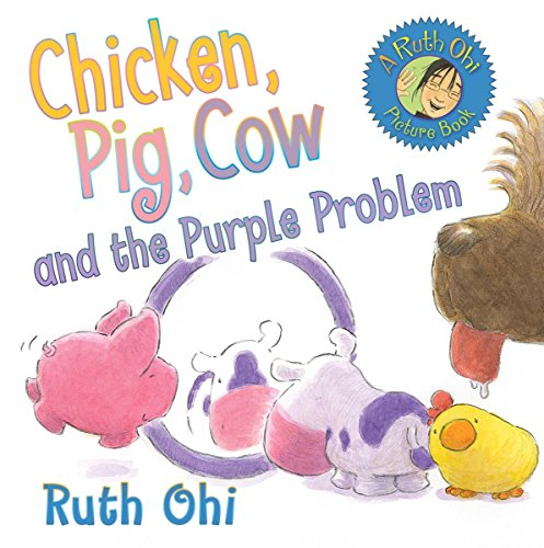 Chicken, Pig, Cow and the Purple Problem (1554512182) by Ruth Ohi