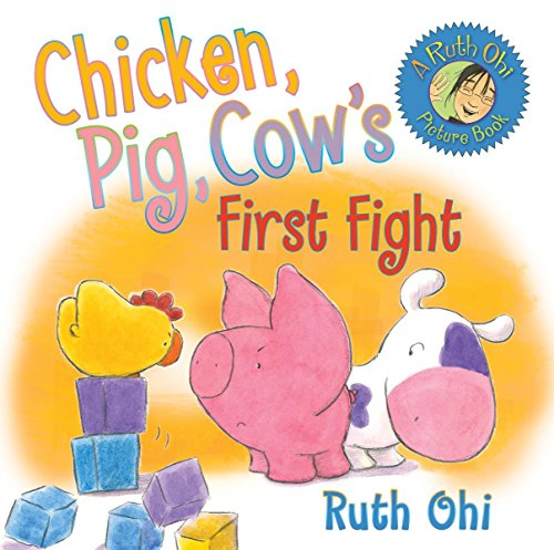 Chicken, Pig, Cow's First Fight (1554513715) by Ruth Ohi