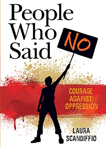9781554513826: People Who Said No: Courage Against Oppression