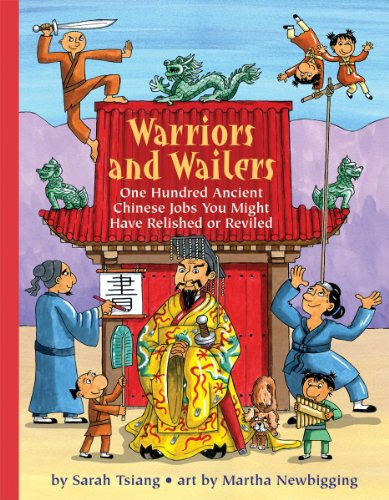 9781554513901: Warriors and Wailers: One Hundred Ancient Chinese Jobs You Might Have Relished or Reviled (Jobs in History)