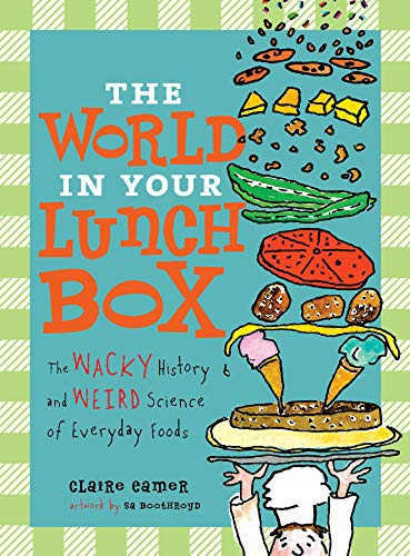 9781554513925: The World in Your Lunch Box: The Wacky History and Weird Science of Everyday Foods