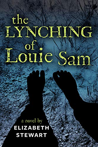 The Lynching of Louie Sam: Stewart, Elizabeth
