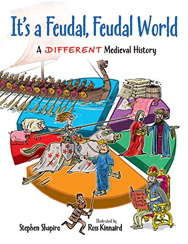 9781554515530: It's a Feudal, Feudal World: A Different Medieval History
