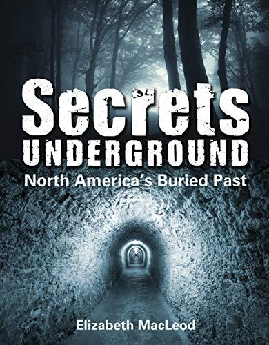 9781554516308: Secrets Underground: North America's Buried Past