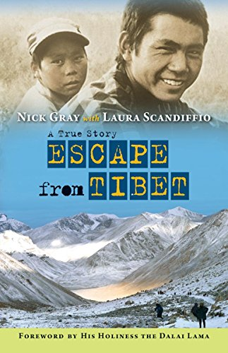 Escape from Tibet: A True Story: Gray, Nick; Scandiffio, Laura