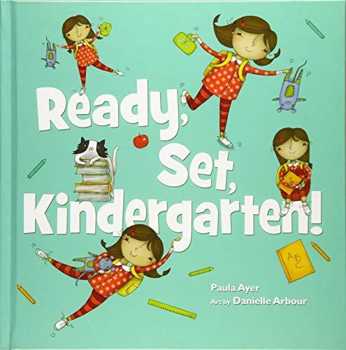 Ready, Set, Kindergarten!: Ayer, Paula