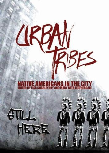 Urban Tribes: Native Americans in the City: Lisa Charleyboy