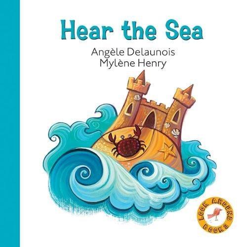 9781554517602: Hear the Sea (Look Around Books)