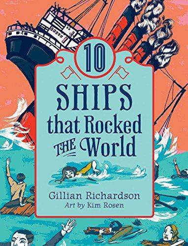 10 Ships That Rocked the World: Richardson, Gillian