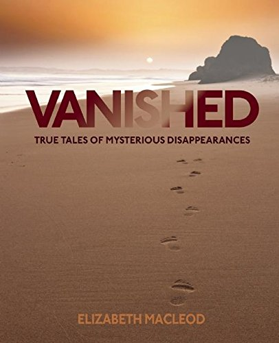 9781554518180: Vanished: True Tales of Mysterious Disappearances