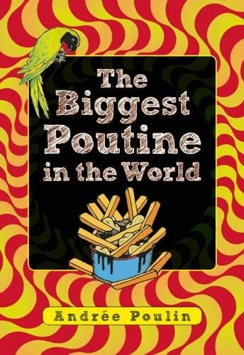 9781554518258: The Biggest Poutine in the World