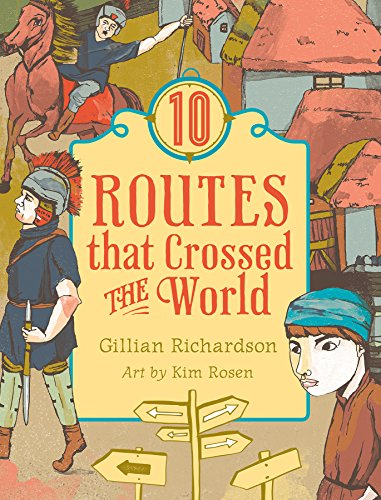 10 Routes That Crossed the World (World: Richardson, Gillian