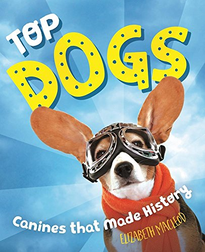 9781554519071: Top Dogs: Canines That Made History