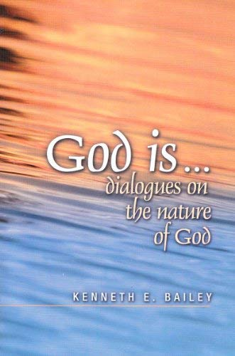 God is.dialogues on the nature of God: E.Bailey, Kenneth