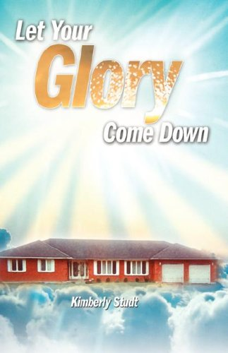 Let Your Glory Come Down: Kimberly Studt