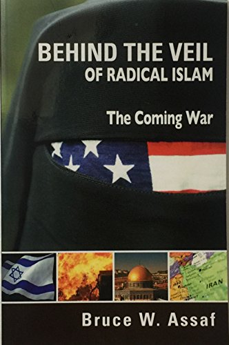 9781554522194: Behind The Veil Of Radical Islam: The Coming War