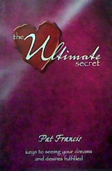 9781554523511: The Ultimate Secret: Keys to Seeing Your Dreams and Desires Fulfilled