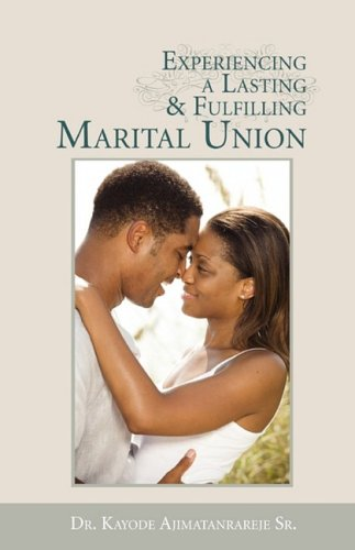 9781554524105: Experiencing a Lasting and Fulfilling Marital Union