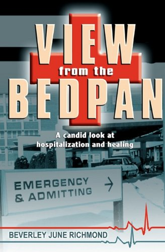 9781554525546: View from the Bedpan: Second Edition