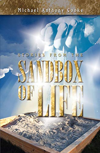 Stories from the Sand Box of Life: Michael Anthony Cooke