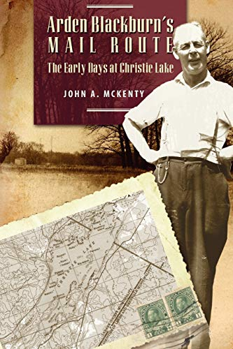 Arden Blackburn's Mail Route: The Early Days at Christie Lake: John A. McKenty