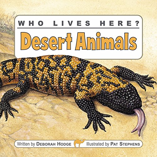 Who Lives Here? Desert Animals (Who Lives Here?) (Who Lives Here?): Deborah Hodge