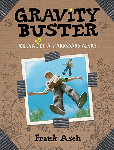 Gravity Buster: Journal 2 of a Cardboard Genius (Journals of a Cardboard Genius) (1554530695) by Frank Asch