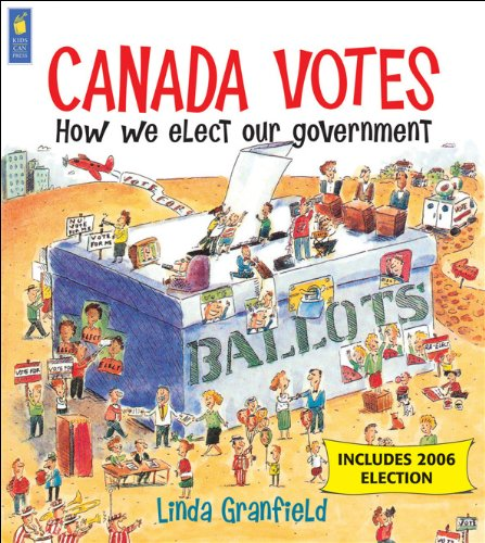 9781554530915: Canada Votes - 6th Revised Edition: How We Elect Our Government