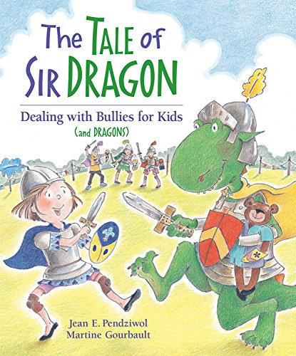 9781554531363: The Tale of Sir Dragon: Dealing with Bullies for Kids (and Dragons)