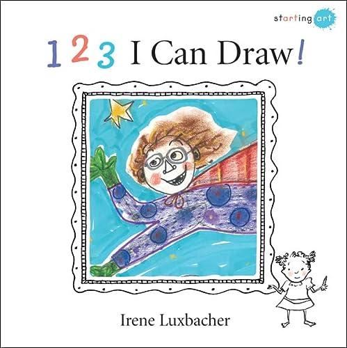 123 I Can Draw! (Starting Art): Luxbacher, Irene