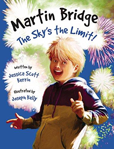 Martin Bridge: The Skys the Limit! (Martin: Jessica Scott Kerrin