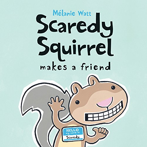 9781554531813: Scaredy Squirrel Makes a Friend