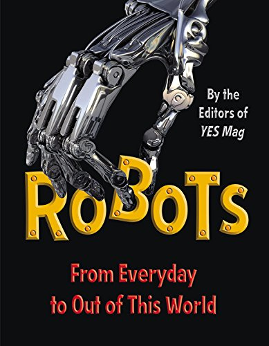 Robots: From Everyday to Out of This: Editors of YES