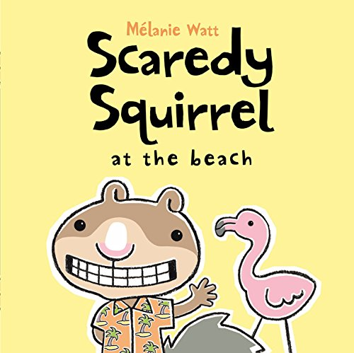 9781554532254: Scaredy Squirrel at the Beach