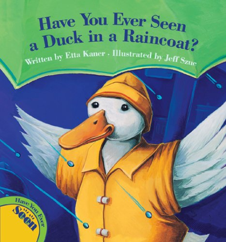 9781554532469: Have You Ever Seen a Duck in a Raincoat?