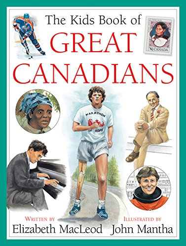 The Kids Book of Great Canadians: Elizabeth MacLeod