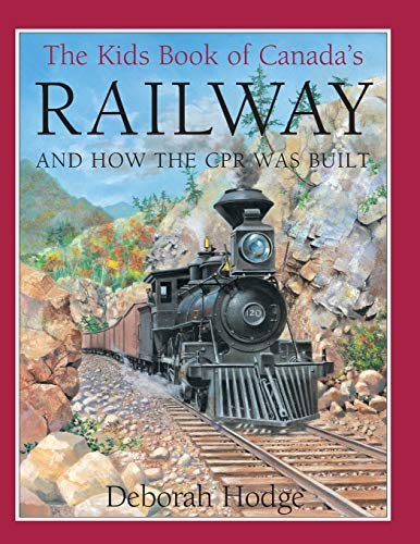 9781554532568: The Kids Book of Canada's Railway: and How the CPR Was Built