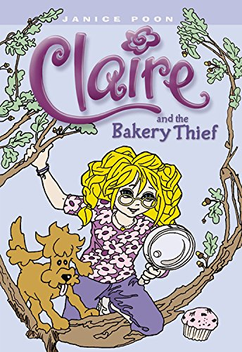Claire and the Bakery Thief: Janice Poon